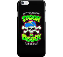 Fresh To Death iPhone Case/Skin