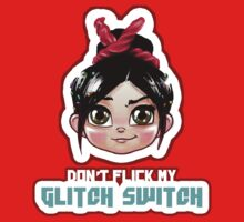 Don't Flick My Glitch Switch - Vanellope Von Schweetz by The Variable