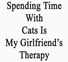 Spending Time With Cats Is My Girlfriend's Therapy by supernova23
