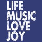 LIFE MUSIC LOVE JOY by DropBass