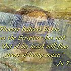 Rivers Of Water...Jn 7:38 by Max DeBeeson