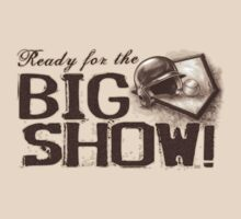 Ready for The Big Show by MudgeStudios