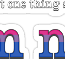 Let's Get One Thing Straight: I'm Not (Bi Pride) Sticker