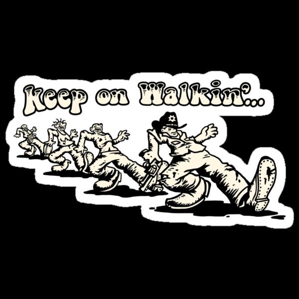 Keep On Walkin'... by Baznet