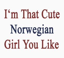 I'm That Cute Norwegian Girl You Like by supernova23