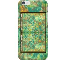 The Future is now, where you make it. iPhone Case/Skin
