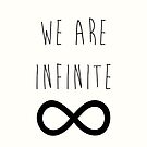 The Perks of Being a Wallflower &quot;We Are Infinite&quot; by runswithwolves