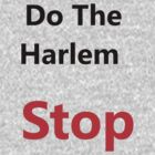 Do the Harlem-- Stop by beingavenged