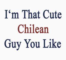 I'm That Cute Chilean Guy You Like by supernova23