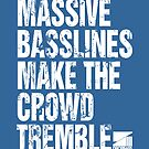 Massive Basslines Make The Crowd Tremble by DropBass