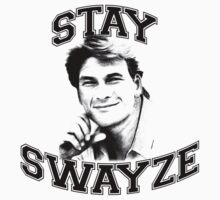 Stay Swayze! by ABC Tee!