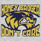 Honey Badger Don't Care by SmittyArt