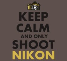 Keep Calm and Shoot Nikon by Luwee