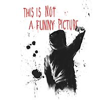 Not funny Photographic Print