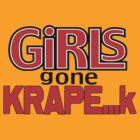 Girls Gone KRAPE...k by martelski