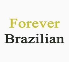 Forever Brazilian by supernova23