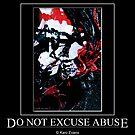 Do not excuse Abuse! by Karo / Caroline Evans (Caux-Evans)