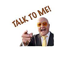 TALK TO ME! - TERRY TIBBS Photographic Print