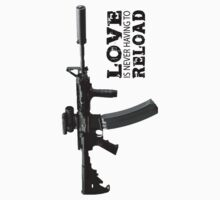 Love Is Never Having To Reload AR-15 by ReapHavok