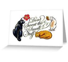 Don't Sweat The Small Stuff Greeting Card