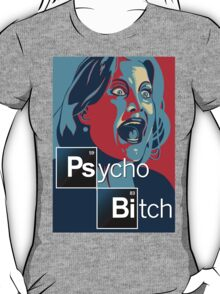 Psycho Bitch Tshirt T-Shirt