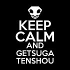 Keep Calm and Getsuga Tenshou by HeavenGirl