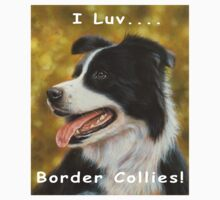 I luv Border Collies! T-Shirt