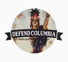 Defend Columbia by Joshua Hill