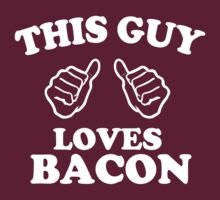 This Guy Loves Bacon by protos