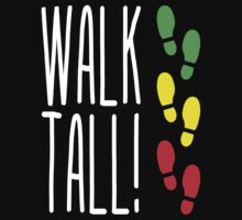 Walk Tall! by forgottentongue