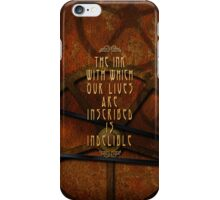Lives Inscribed In Ink iPhone Case/Skin