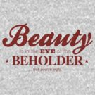 beauty is in the eye of the beholder red by moonshine and lollipops