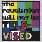 the revolution will not be televised  by limra1n