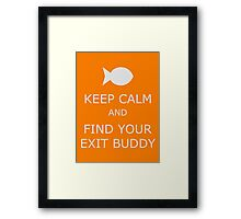 Find Your Exit Buddy Framed Print
