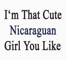 I'm That Cute Nicaraguan Girl You Like by supernova23