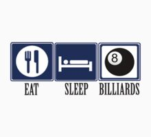 Eat, Sleep, Billiards by shakeoutfitters