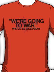 We're Going To War T-Shirt