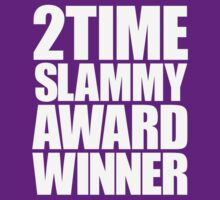 2 Time Slammy Award Winner (for dark shirts) by Bob Buel