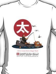 We're Gonna Need a Bigger Boat T-Shirt