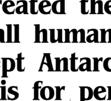 God created the Earth for all humanity, except Antarctica, which is for penguins Sticker