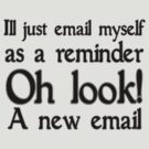 I&#x27;ll just email as a reminder, oh look a new email by SlubberBub