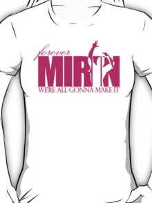 Forever Mirin (version 2 pink) T-Shirt