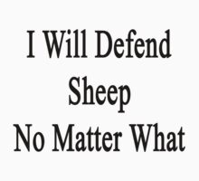 I Will Defend Sheep No Matter What by supernova23