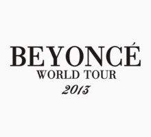 Beyoncé World Tour 2013 by HausOfNathan