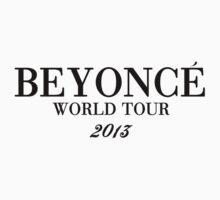 Beyoncé World Tour 2013 by HausOfNathan