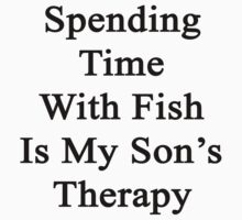 Spending Time With Fish Is My Son's Therapy by supernova23