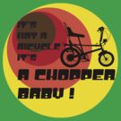 It's A Chopper Baby by CaptMoose