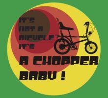 It's A Chopper Baby by CaptMoose