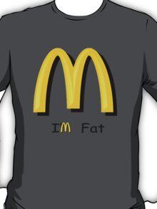 McDonalds (I'm Fat) T-Shirt
