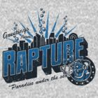 Greetings from Rapture! by Brandon Wilhelm
